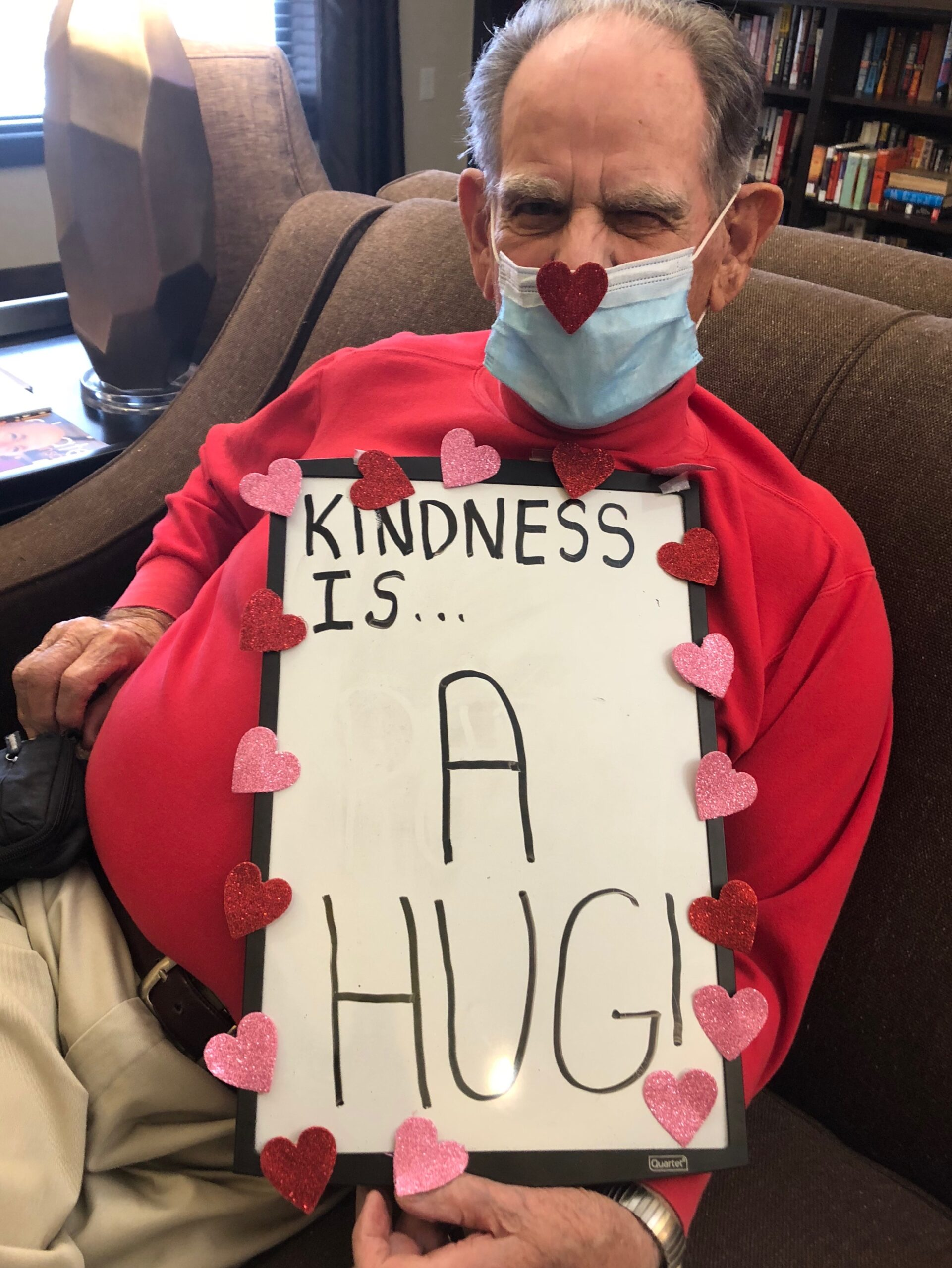 Random Acts of Kindness Day- In celebration of Random Acts of Kindness Day residents and staff told what kindness meant to them- For Walter the Kindness comes from the past hugs he's received from the staff and family members. He is hopeful for the day we can all give hugs freely again!