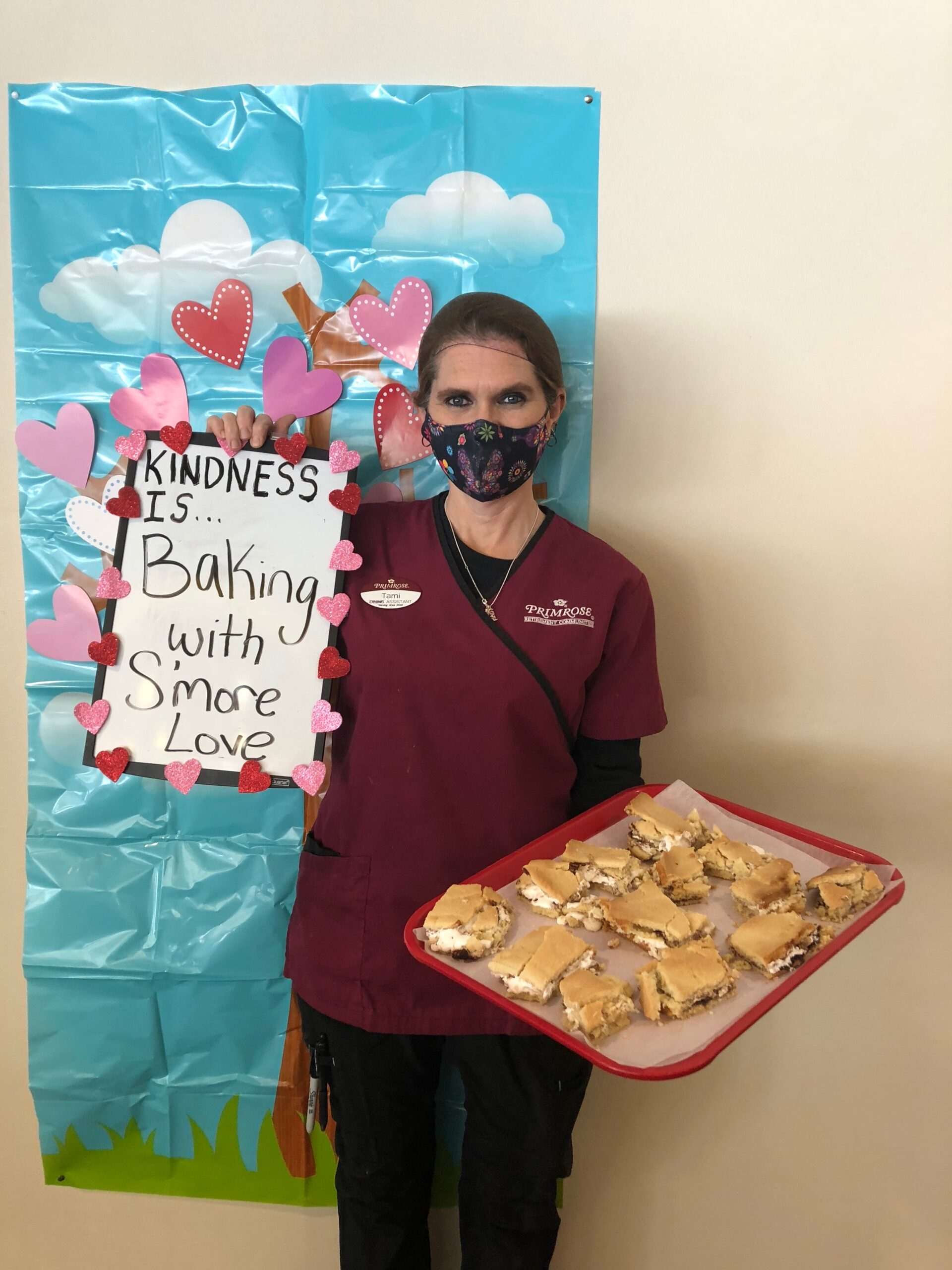 Random Acts of Kindness Day- In celebration of Random Acts of Kindness Day residents and staff told what kindness meant to them- For Primrose Pastry Chef, Tami she loved spreading S'more love and joy to the Primrose residents with her new sweet treat of the week!